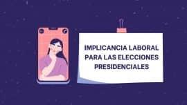 Implicancia Laboral para las Elecciones Presidenciales