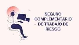 Seguro Complementario de Trabajo de Riesgo - SCTR