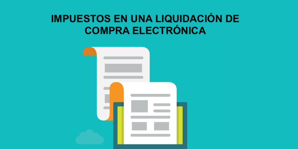 Impuestos en una Liquidación de Compra Electrónica - Noticiero Contable