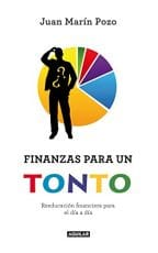 Finanzas para un tonto - Juan Marin Pozo