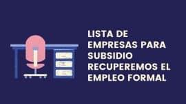 Lista de Empresas para Subsidio Recuperemos el Empleo Formal