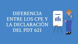 Diferencias entre los CPE y la declaracion del PDT 621
