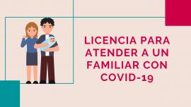 Licencia para atender a un familiar con Covid-19
