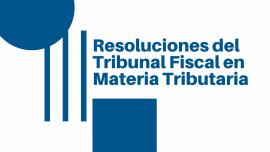 Resoluciones del Tribunal Fiscal en Materia Tributaria
